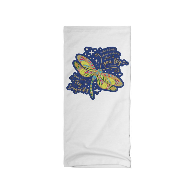 You Can Fly Dragonfly Accessories Neck Gaiter by Moon Joggers's Artist Shop