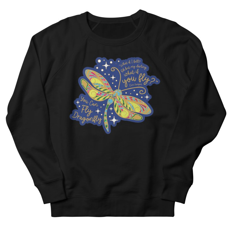 You Can Fly Dragonfly Men's Sweatshirt by Moon Joggers's Artist Shop