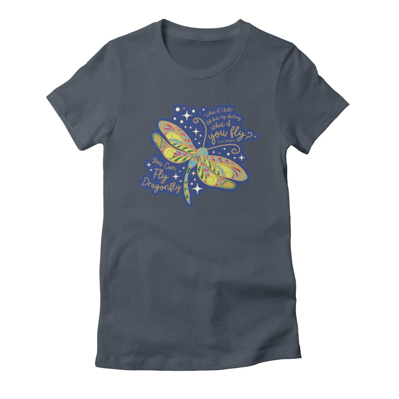 You Can Fly Dragonfly Women's T-Shirt by Moon Joggers's Artist Shop