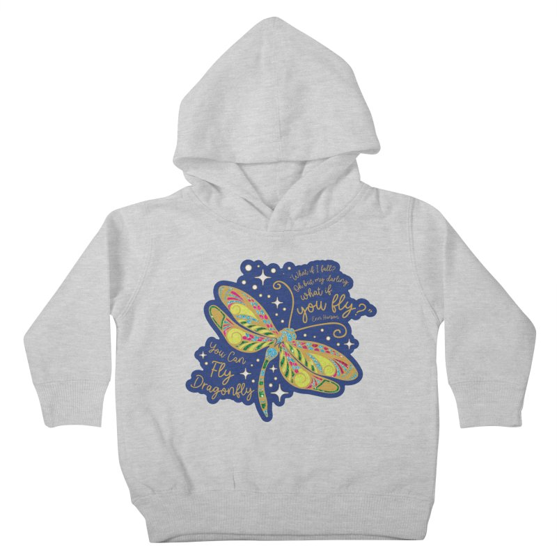You Can Fly Dragonfly Kids Toddler Pullover Hoody by Moon Joggers's Artist Shop