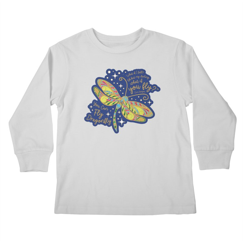 You Can Fly Dragonfly Kids Longsleeve T-Shirt by Moon Joggers's Artist Shop