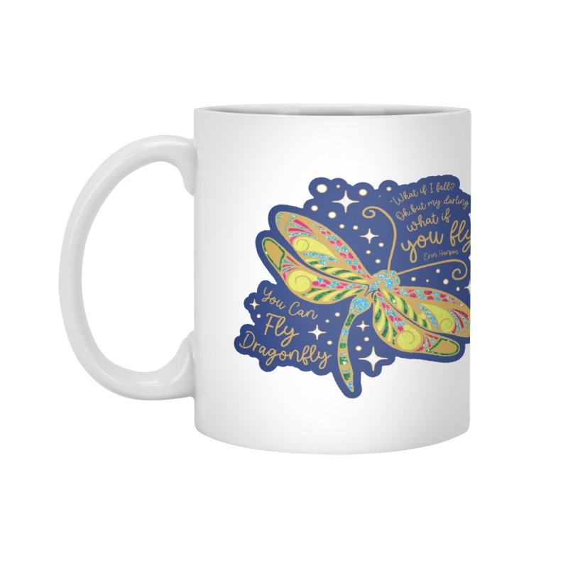 You Can Fly Dragonfly Accessories Mug by Moon Joggers's Artist Shop