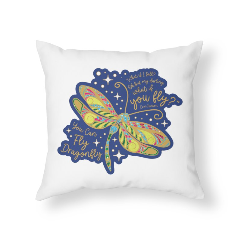 You Can Fly Dragonfly Home Throw Pillow by Moon Joggers's Artist Shop