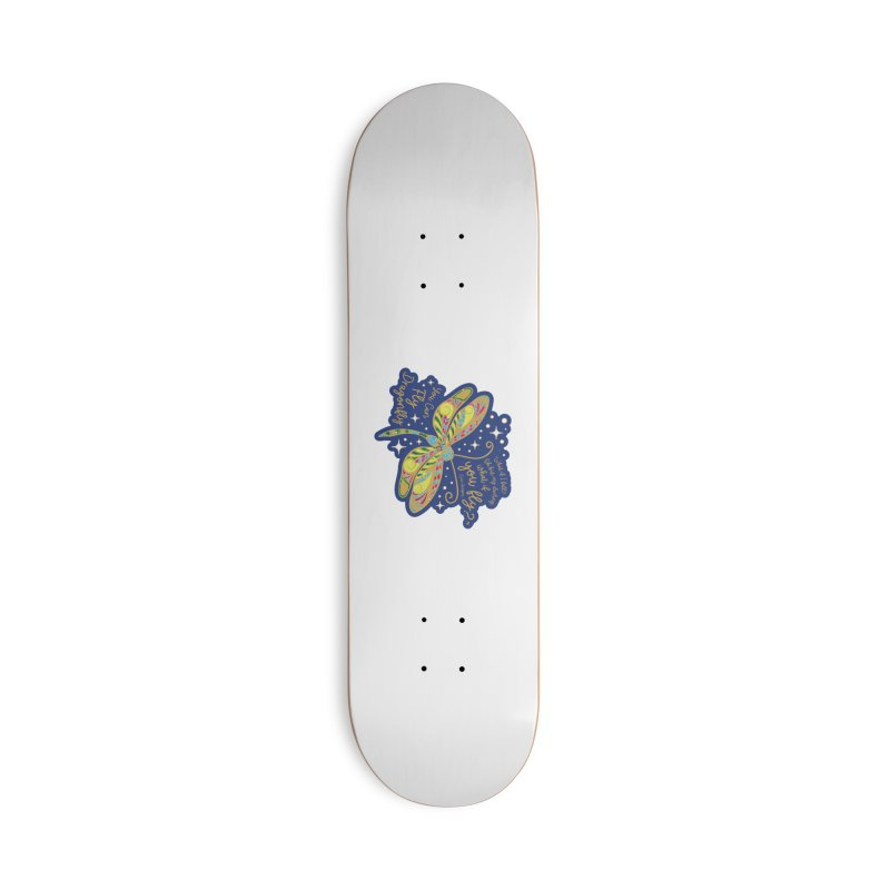 You Can Fly Dragonfly Accessories Skateboard by Moon Joggers's Artist Shop