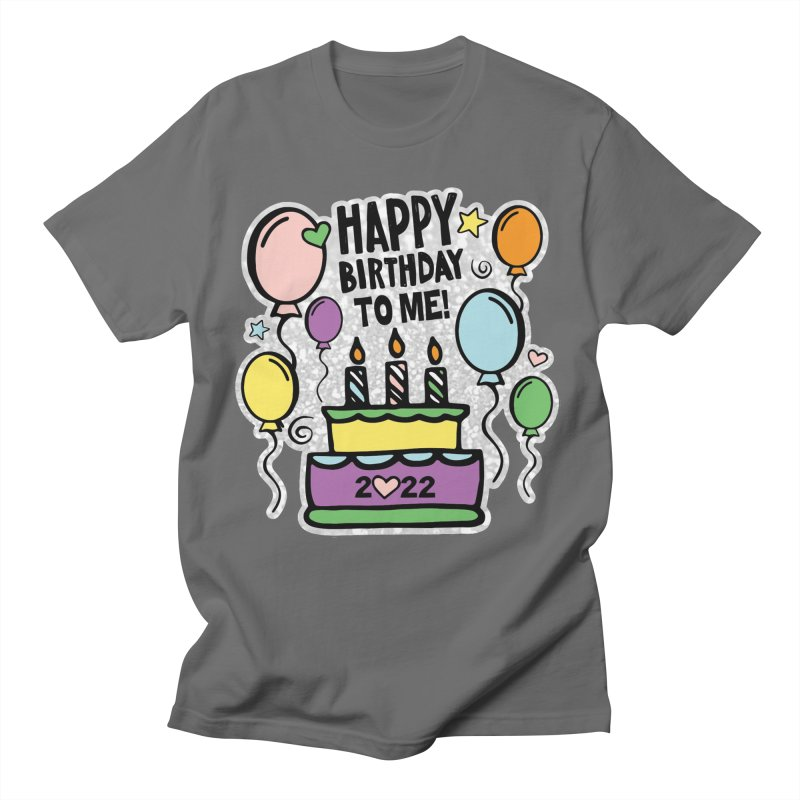 Happy Birthday to Me 2022! Men's T-Shirt by Moon Joggers's Artist Shop