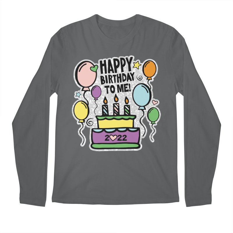 Happy Birthday to Me 2022! Men's Longsleeve T-Shirt by Moon Joggers's Artist Shop