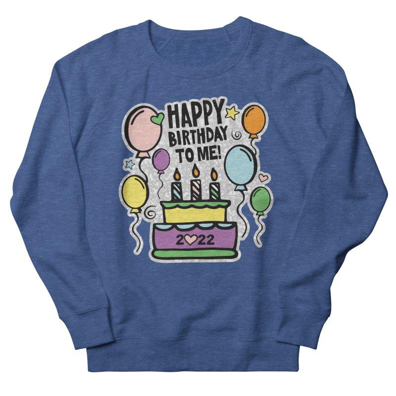 Happy Birthday to Me 2022! Men's Sweatshirt by Moon Joggers's Artist Shop