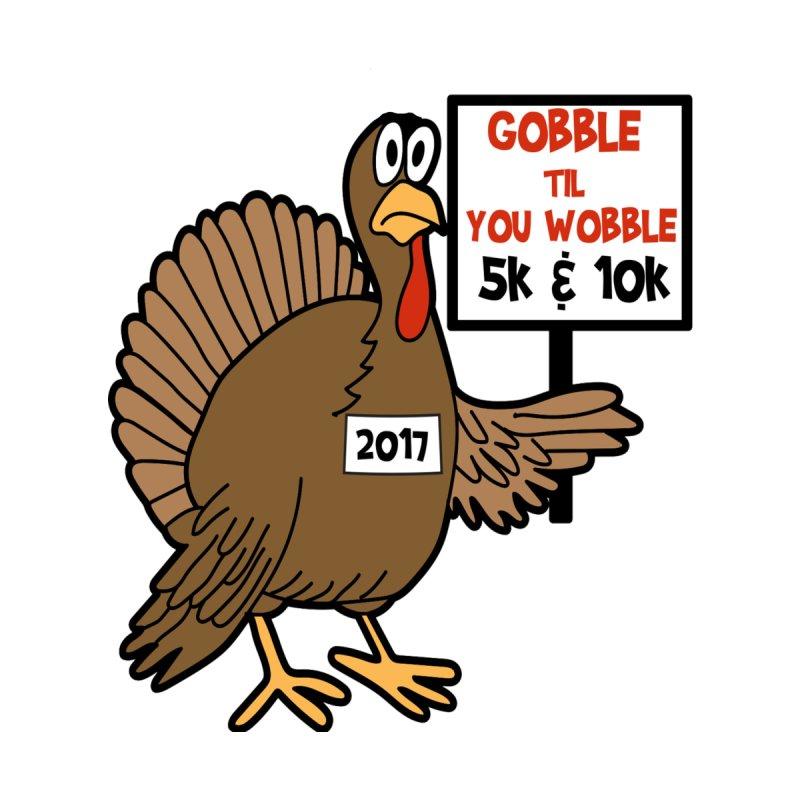 Gobble Til You Wobble 5K & 10K by moonjoggers's Artist Shop