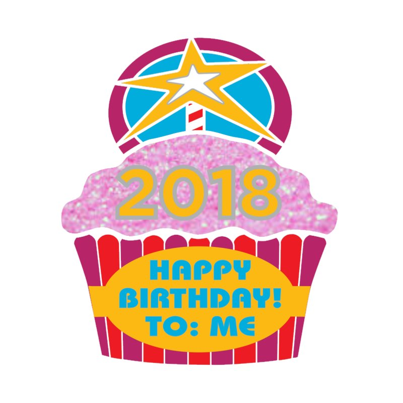 Happy Birthday To ME 2018 by moonjoggers's Artist Shop