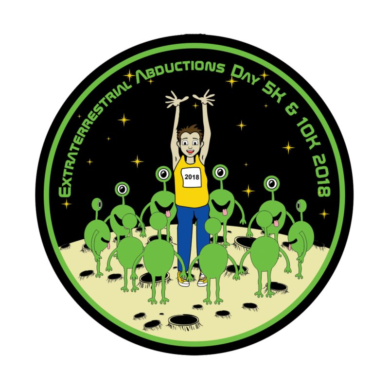 ExtraTerrestrials Abduction Day 5K & 10K None  by moonjoggers's Artist Shop
