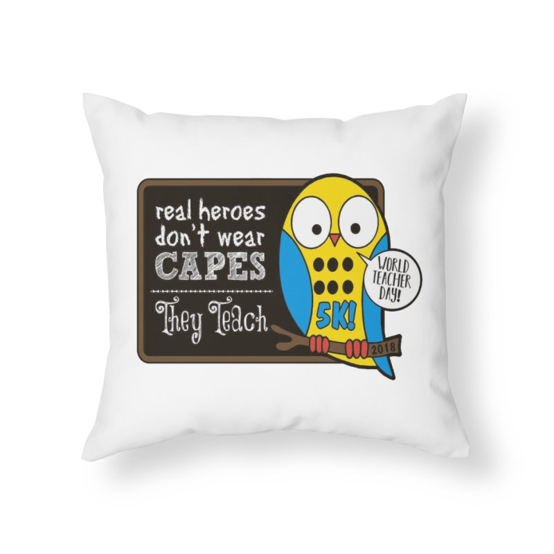 World Teacher Day 5K Home Throw Pillow by moonjoggers's Artist Shop