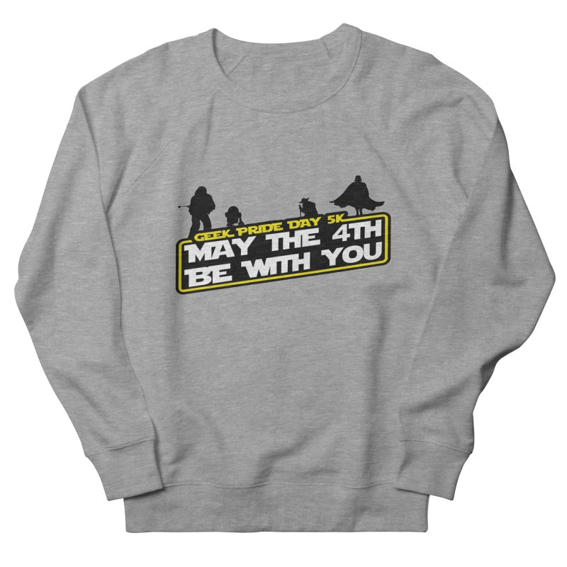 Geek Pride Day 5K: May the 4th Be With You Men's Sweatshirt by moonjoggers's Artist Shop