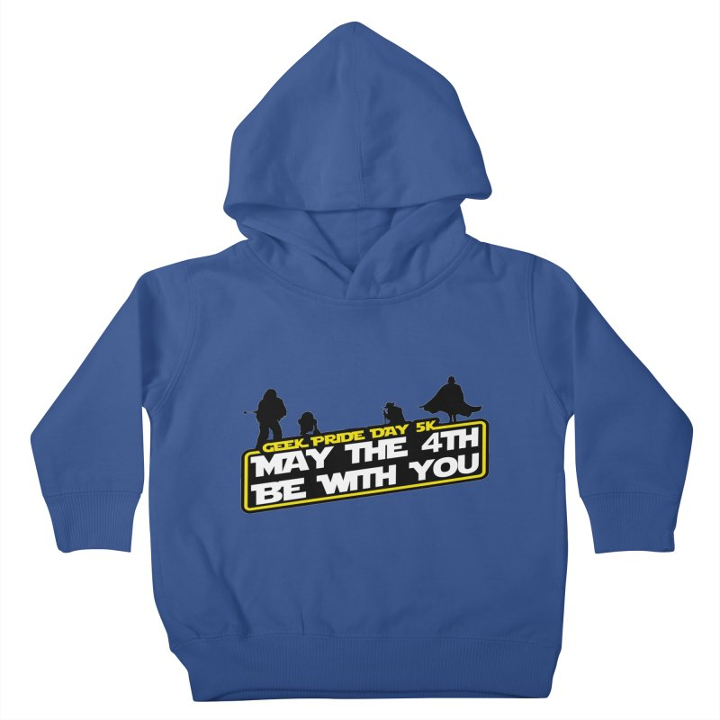 Geek Pride Day 5K: May the 4th Be With You Kids Toddler Pullover Hoody by moonjoggers's Artist Shop