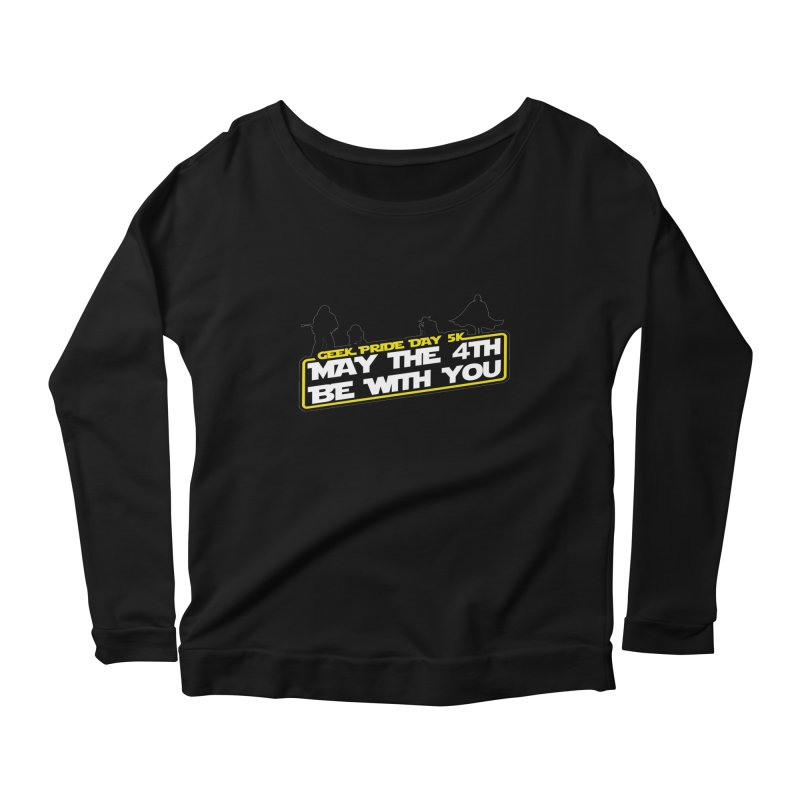 Geek Pride Day 5K: May the 4th Be With You Women's Longsleeve Scoopneck  by moonjoggers's Artist Shop