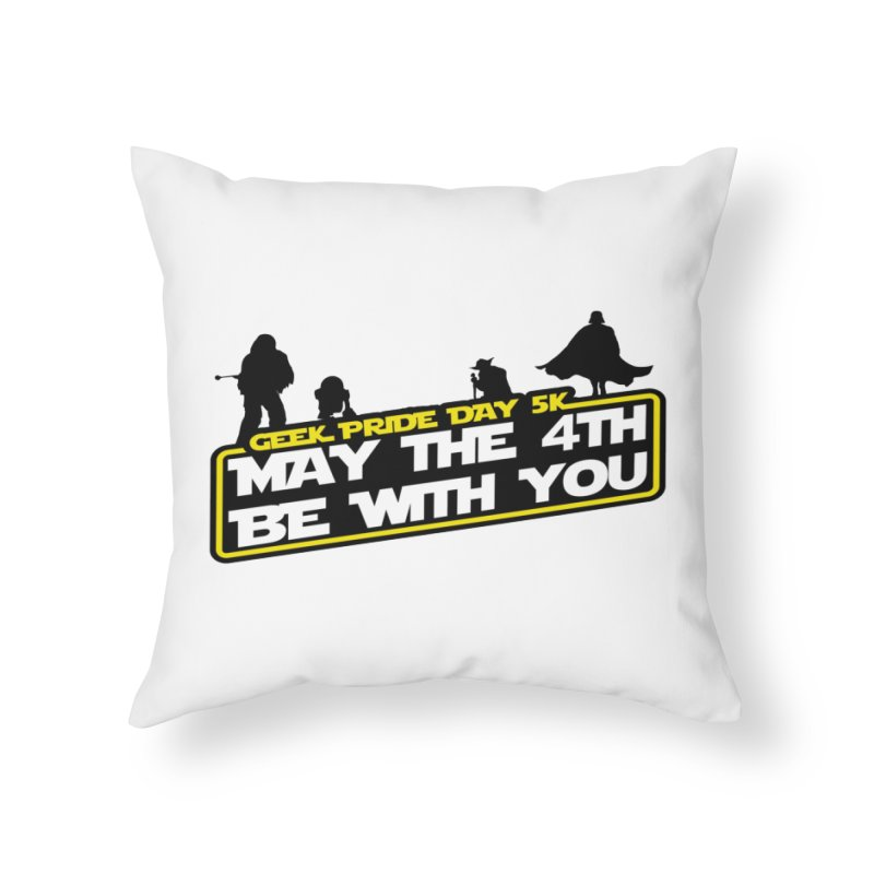 Geek Pride Day 5K: May the 4th Be With You Home Throw Pillow by moonjoggers's Artist Shop
