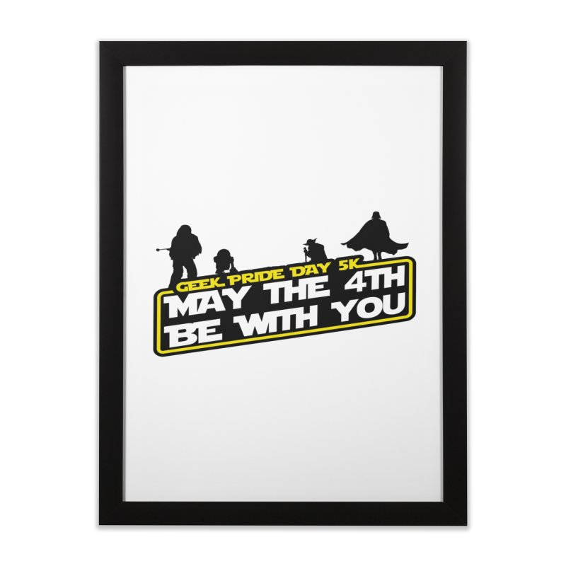 Geek Pride Day 5K: May the 4th Be With You Home Framed Fine Art Print by moonjoggers's Artist Shop