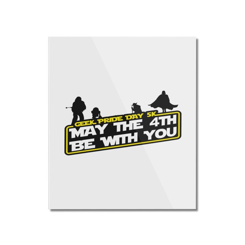 Geek Pride Day 5K: May the 4th Be With You Home Mounted Acrylic Print by moonjoggers's Artist Shop
