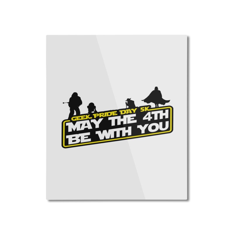 Geek Pride Day 5K: May the 4th Be With You Home Mounted Aluminum Print by moonjoggers's Artist Shop