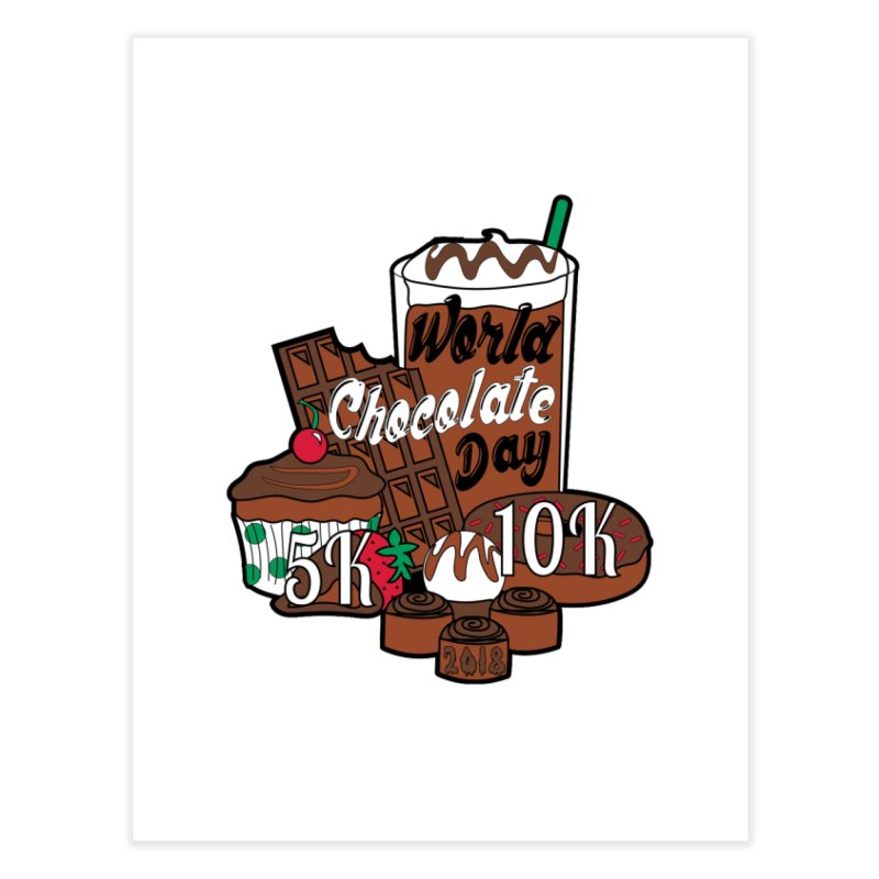 World Chocolate Day 5K & 10K! Home Fine Art Print by moonjoggers's Artist Shop