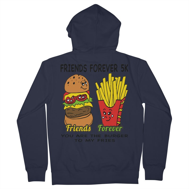 Friends Forever 5K - You Are The Burger to My Fries Women's Zip-Up Hoody by moonjoggers's Artist Shop