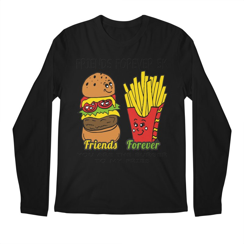 Friends Forever 5K - You Are The Burger to My Fries Men's Longsleeve T-Shirt by moonjoggers's Artist Shop