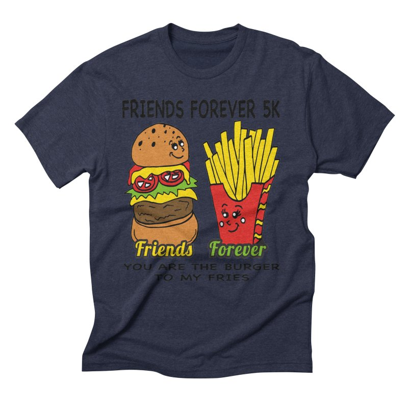 Friends Forever 5K - You Are The Burger to My Fries Men's Triblend T-Shirt by moonjoggers's Artist Shop