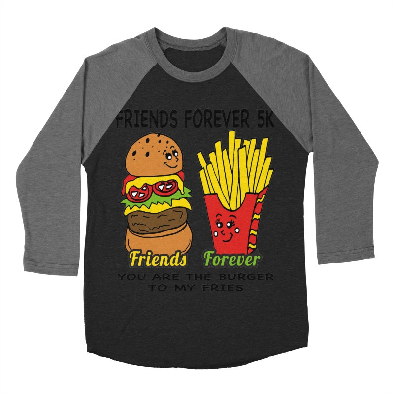 Friends Forever 5K - You Are The Burger to My Fries Men's Baseball Triblend T-Shirt by moonjoggers's Artist Shop