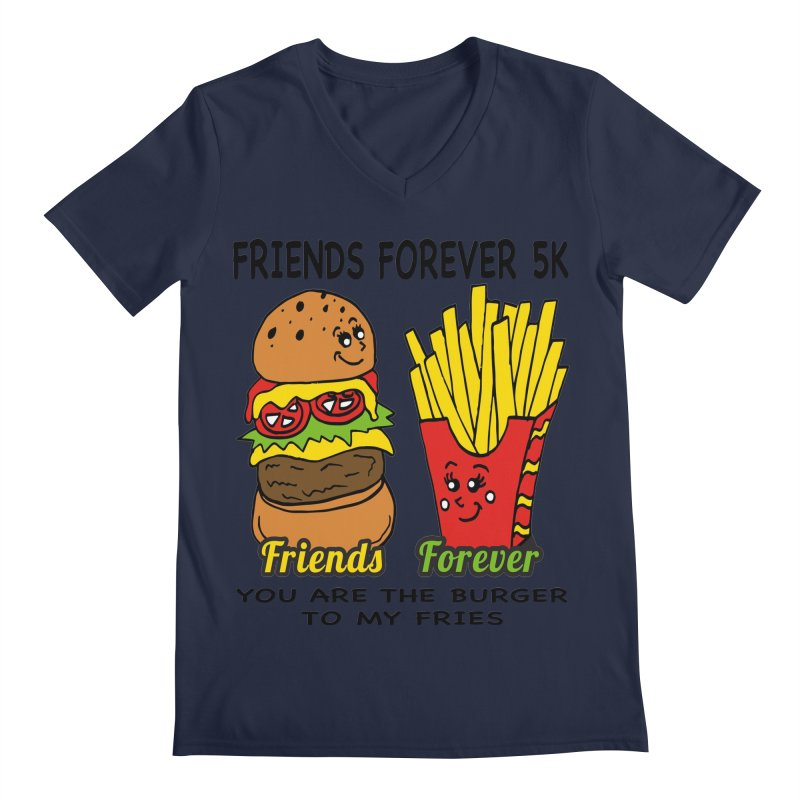 Friends Forever 5K - You Are The Burger to My Fries Men's V-Neck by moonjoggers's Artist Shop