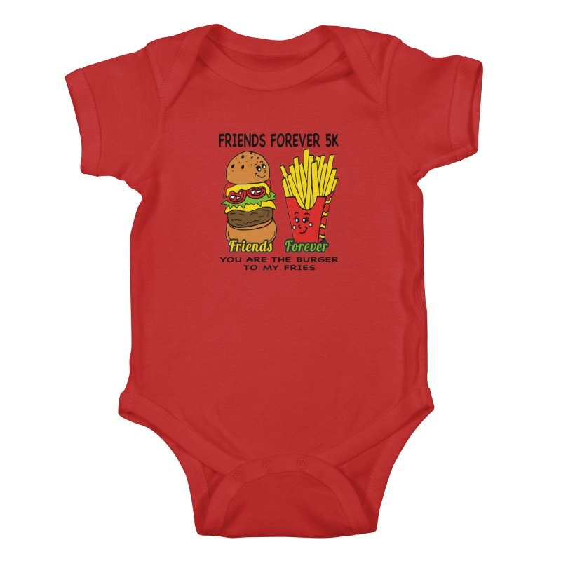 Friends Forever 5K - You Are The Burger to My Fries Kids Baby Bodysuit by moonjoggers's Artist Shop