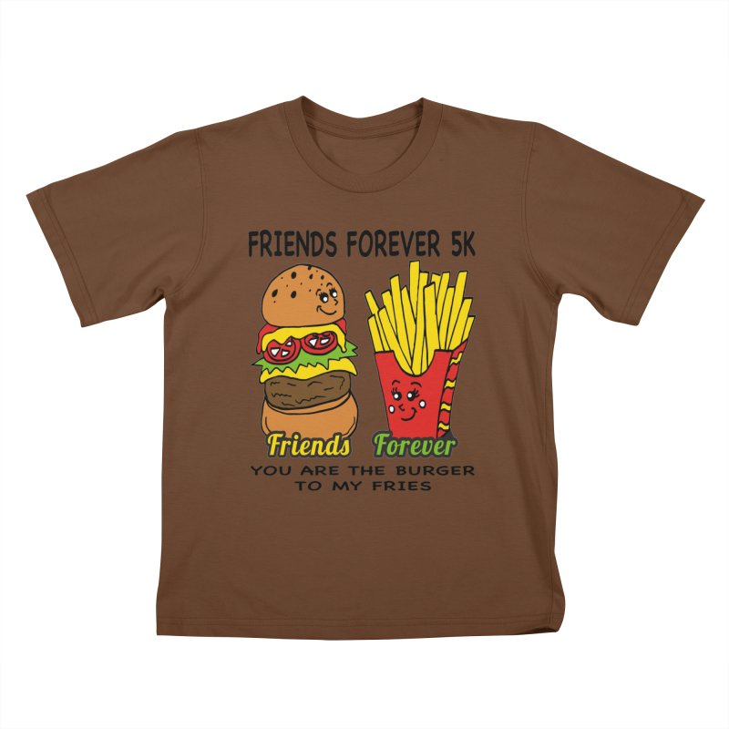 Friends Forever 5K - You Are The Burger to My Fries Kids T-Shirt by moonjoggers's Artist Shop