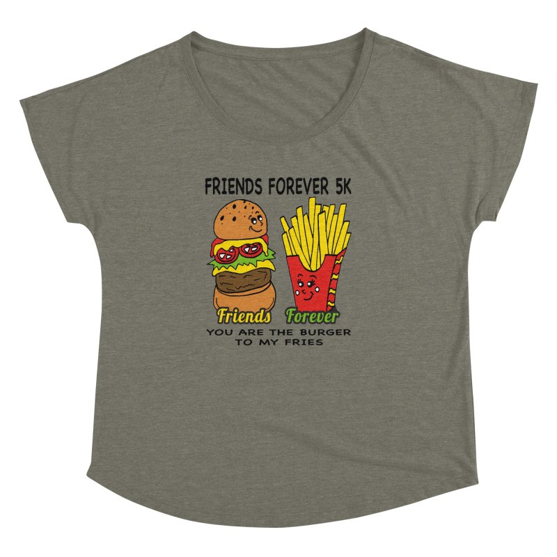 Friends Forever 5K - You Are The Burger to My Fries Women's Dolman by moonjoggers's Artist Shop