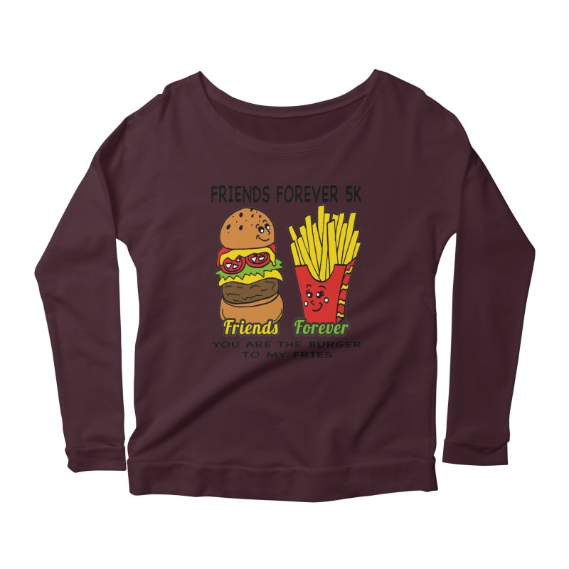 Friends Forever 5K - You Are The Burger to My Fries Women's Longsleeve Scoopneck  by moonjoggers's Artist Shop