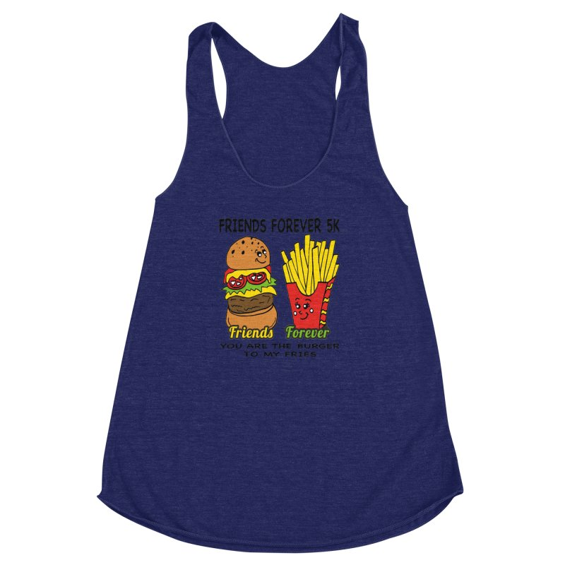 Friends Forever 5K - You Are The Burger to My Fries Women's Racerback Triblend Tank by moonjoggers's Artist Shop