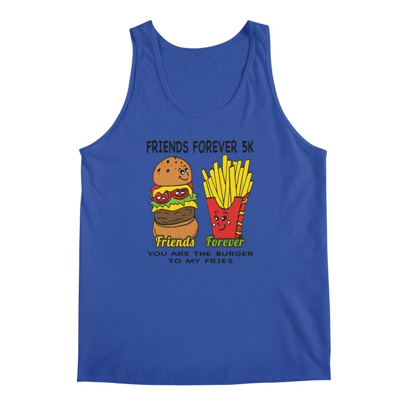 Friends Forever 5K - You Are The Burger to My Fries Men's Tank by moonjoggers's Artist Shop