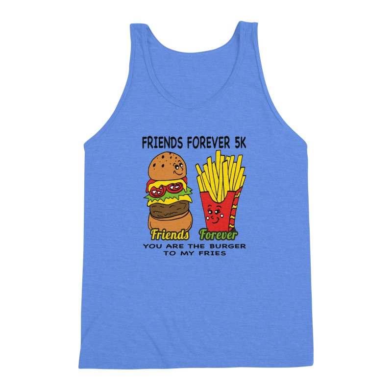 Friends Forever 5K - You Are The Burger to My Fries Men's Triblend Tank by moonjoggers's Artist Shop