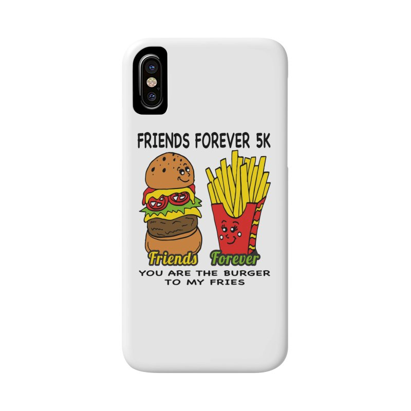 Friends Forever 5K - You Are The Burger to My Fries Accessories Phone Case by moonjoggers's Artist Shop