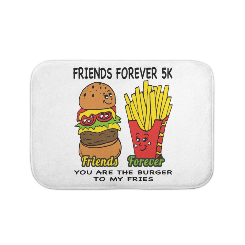 Friends Forever 5K - You Are The Burger to My Fries Home Bath Mat by moonjoggers's Artist Shop