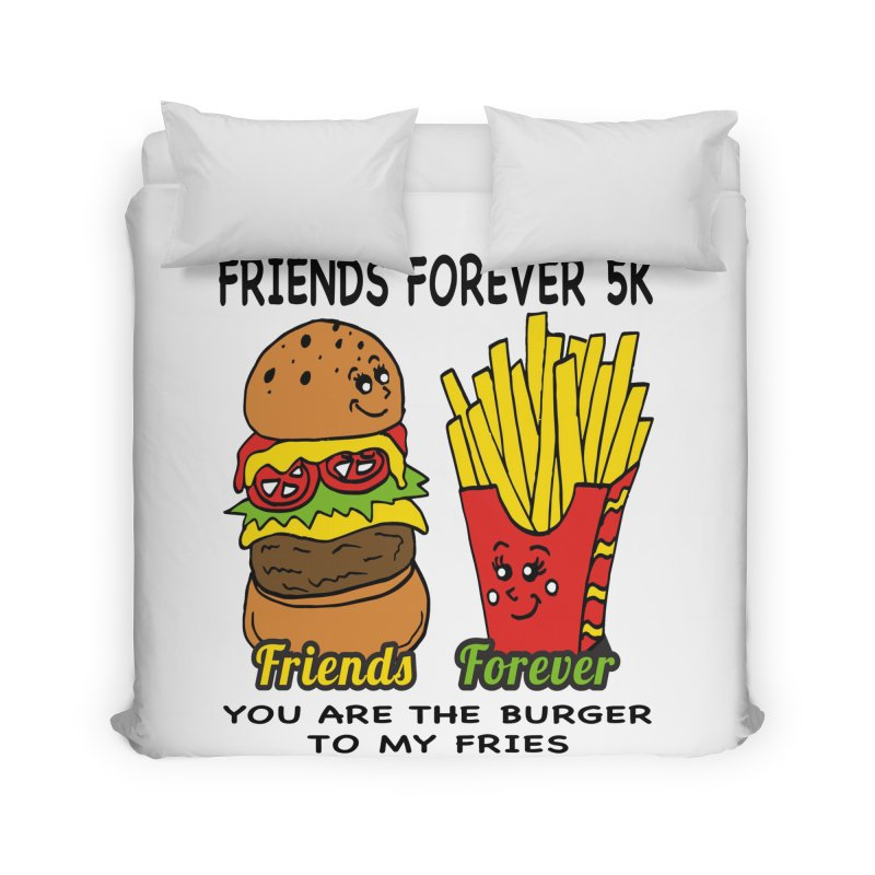 Friends Forever 5K - You Are The Burger to My Fries Home Duvet by moonjoggers's Artist Shop