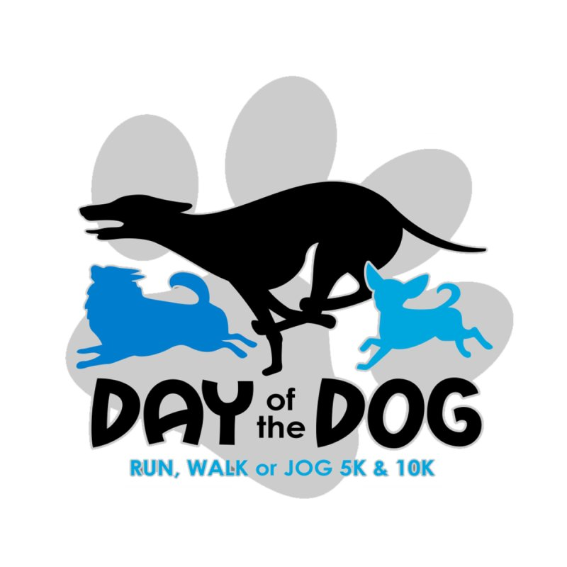 Day of the Dog - Run, Walk or Jog 5K & 10K by moonjoggers's Artist Shop