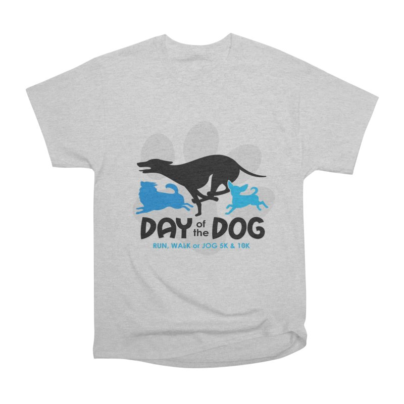 Day of the Dog - Run, Walk or Jog 5K & 10K Women's Classic Unisex T-Shirt by moonjoggers's Artist Shop