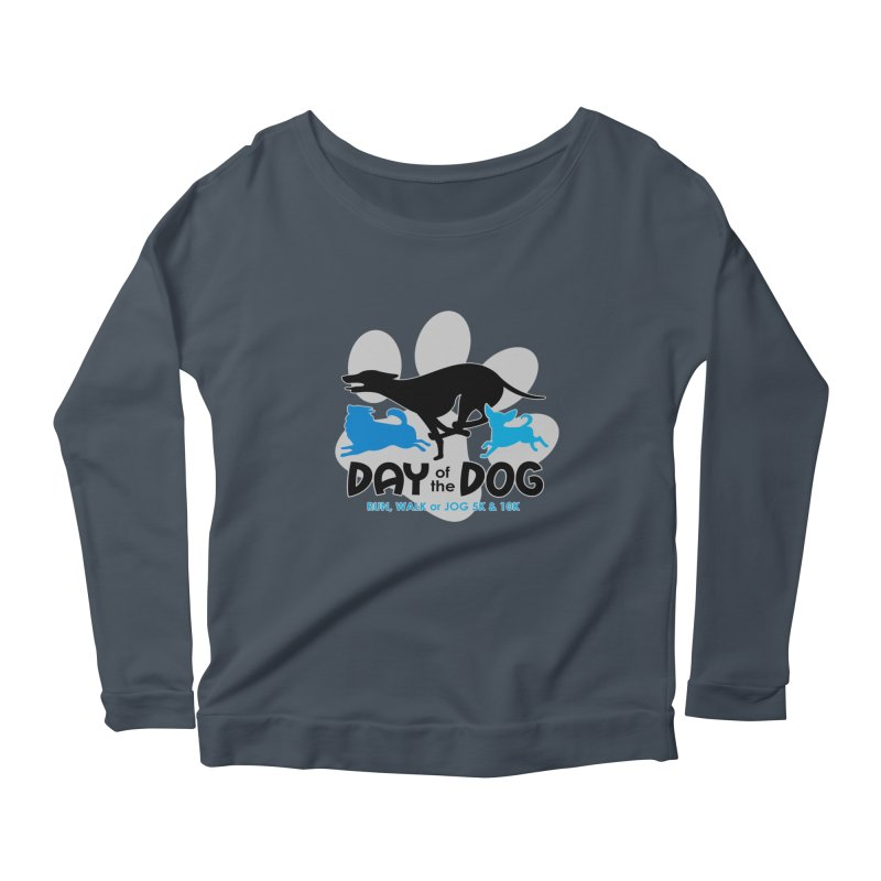 Day of the Dog - Run, Walk or Jog 5K & 10K Women's Longsleeve Scoopneck  by moonjoggers's Artist Shop