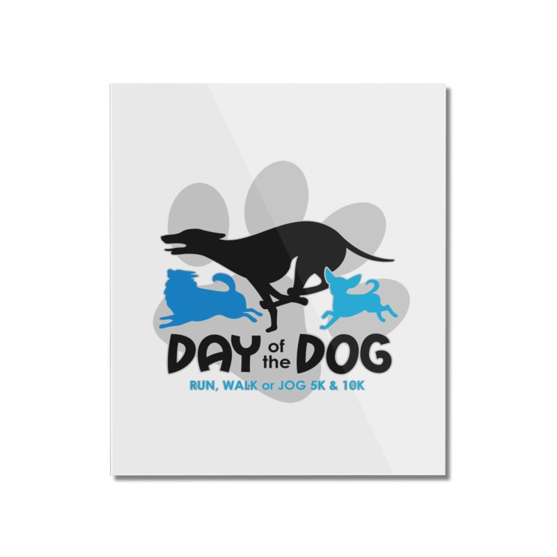 Day of the Dog - Run, Walk or Jog 5K & 10K Home Mounted Acrylic Print by moonjoggers's Artist Shop