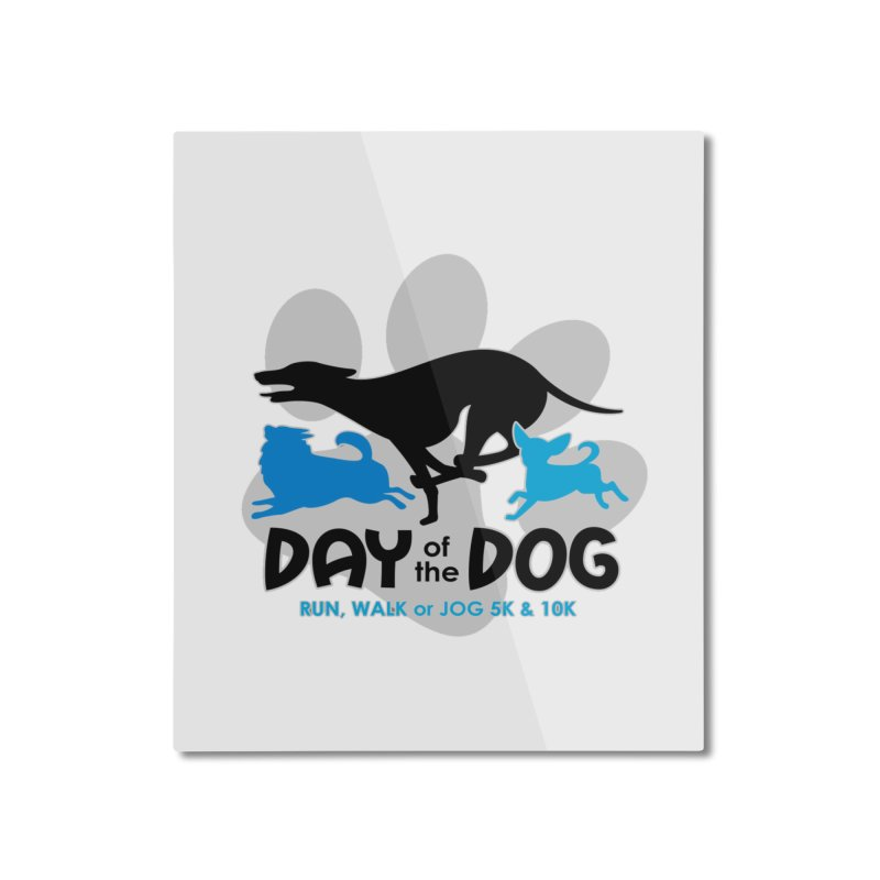 Day of the Dog - Run, Walk or Jog 5K & 10K Home Mounted Aluminum Print by moonjoggers's Artist Shop