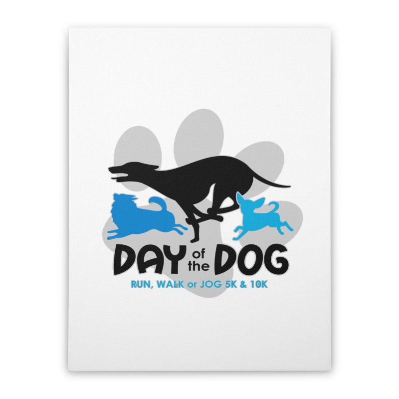 Day of the Dog - Run, Walk or Jog 5K & 10K Home Stretched Canvas by moonjoggers's Artist Shop