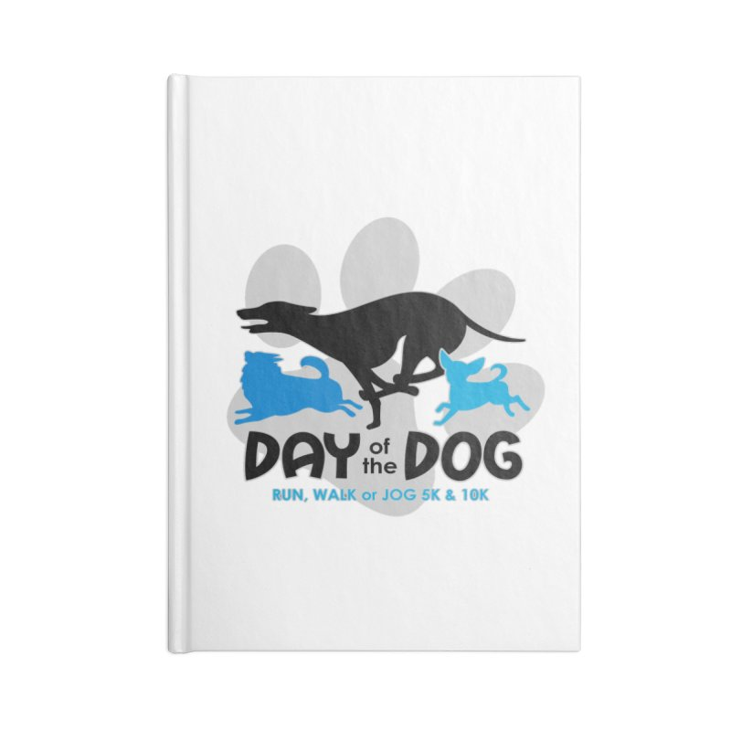 Day of the Dog - Run, Walk or Jog 5K & 10K Accessories Notebook by moonjoggers's Artist Shop