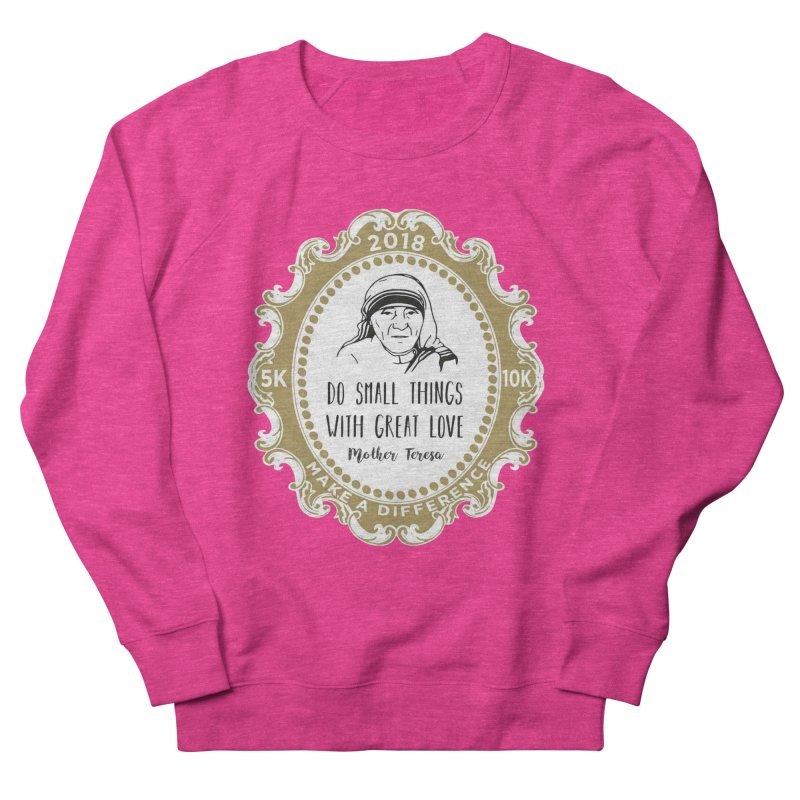Make A Difference Day 5K & 10K: Remembering Mother Teresa Women's Sweatshirt by moonjoggers's Artist Shop