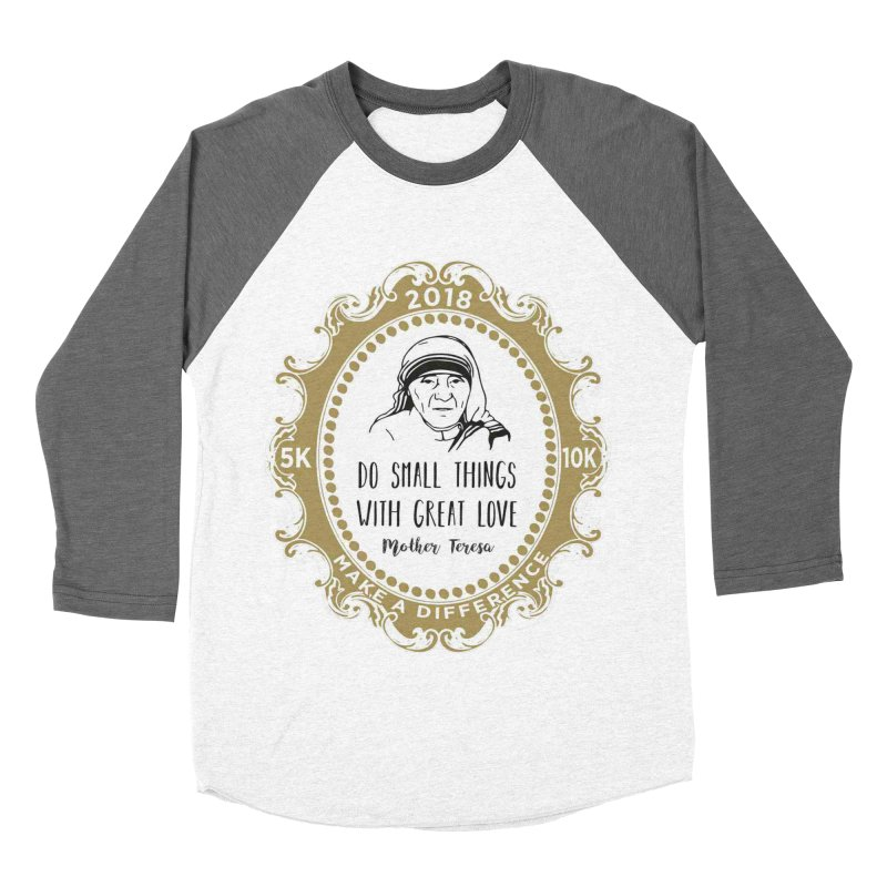 Make A Difference Day 5K & 10K: Remembering Mother Teresa Women's Baseball Triblend Longsleeve T-Shirt by moonjoggers's Artist Shop