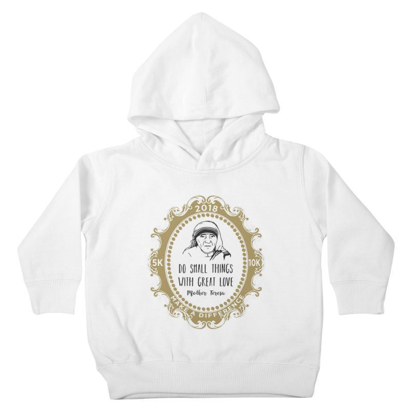 Make A Difference Day 5K & 10K: Remembering Mother Teresa Kids Toddler Pullover Hoody by moonjoggers's Artist Shop