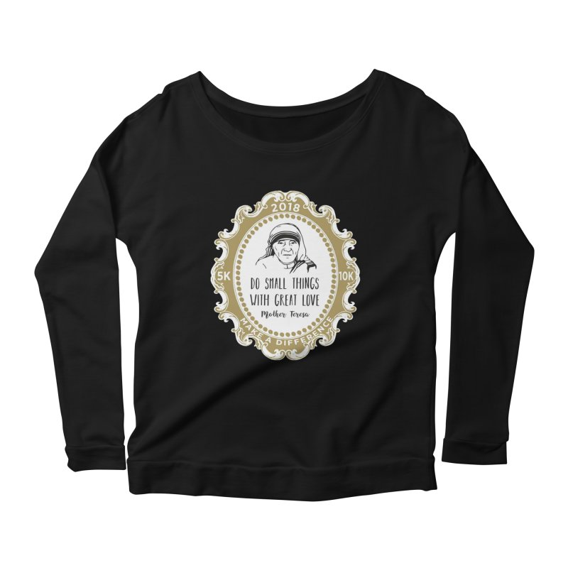 Make A Difference Day 5K & 10K: Remembering Mother Teresa Women's Scoop Neck Longsleeve T-Shirt by moonjoggers's Artist Shop
