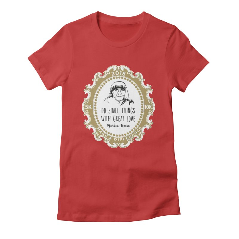 Make A Difference Day 5K & 10K: Remembering Mother Teresa Women's Fitted T-Shirt by moonjoggers's Artist Shop